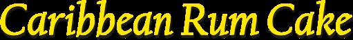 Caymanas Rum Cake Recipe
